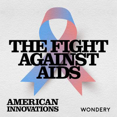 Cover art for The Fight Against AIDS | The AIDS-Covid Connection | 4