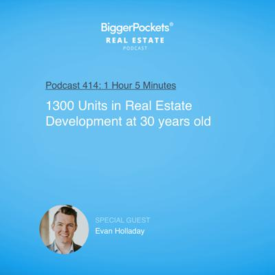 Cover art for 414: 1300 Units in Real Estate Development at 30 years old with Evan Holladay