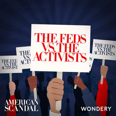 Cover art for The Feds vs. the Activists | MLK | 2