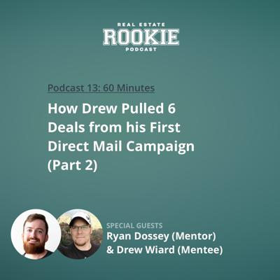 Cover art for How Drew Pulled 6 Deals From His First Direct Mail Campaign With Ryan Dossey (Mentor) and Drew Wiard (Mentee)—Part 2