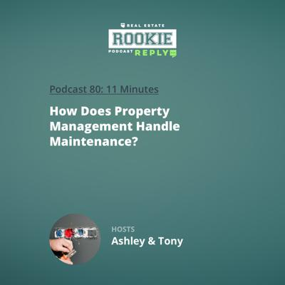 Cover art for Rookie Reply: How Does Property Management Handle Maintenance?