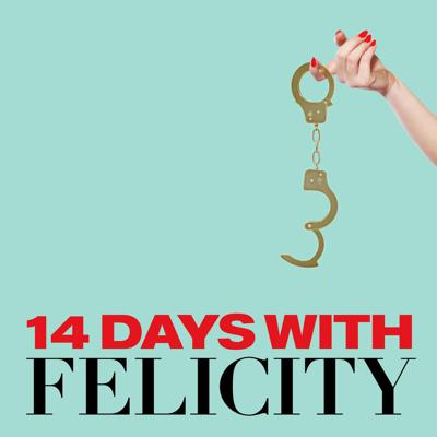 14 Days with Felicity
