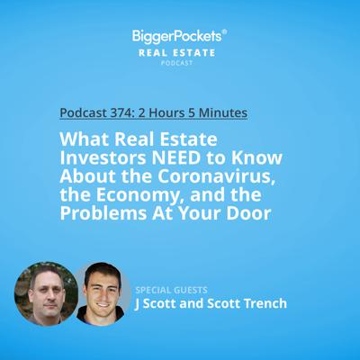 Cover art for 374: What Real Estate Investors NEED to Know About the Coronavirus, the Economy, and the Problems At Your Door
