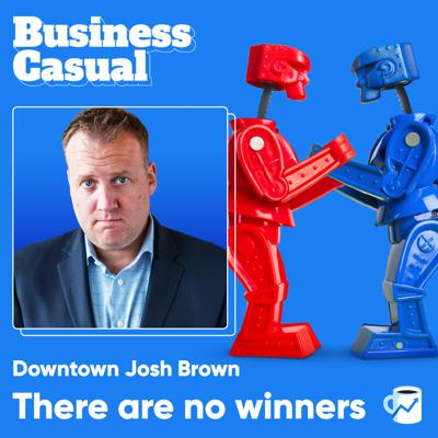 Cover art for There are no winners: Downtown Josh Brown on the Trade War