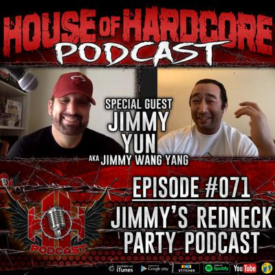 Cover art for Episode #071 - Jimmy's Redneck Party Podcast with jimmy Yun aka Jimmy Yang Wang