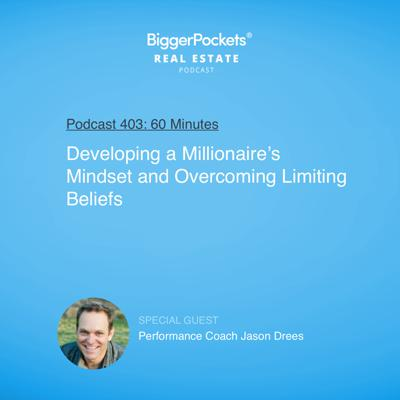 Cover art for 403: Developing a Millionaire's Mindset and Overcoming Limiting Beliefs with Performance Coach Jason Drees