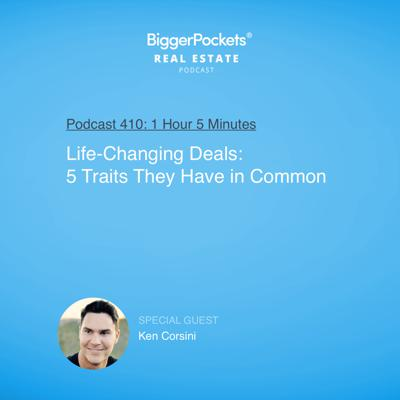 Cover art for 410: Life-Changing Deals: 5 Traits They Have in Common with Ken Corsini