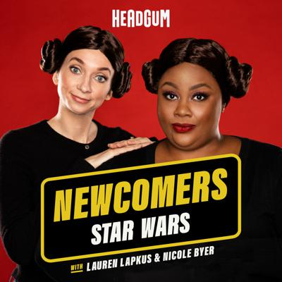 Sometimes we miss things. For Nicole Byer & Lauren Lapkus, those things are all the Star Wars movies. In the first season of Newcomers, they'll get to know the franchise–watching the movies and exploring the *culture*–discussing with super-fans as they go.