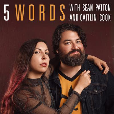 They say that all great stories can be boiled down into just five words. Who are they? They are Sean Patton and Caitlin Cook, hosts of the podcast 5 Words. And obviously, they are out of their minds. Each week your hosts challenge their guests to tell a story in just five words, and from which, ridiculicity ensues. Is ridiculicity a word? It is now, and it would be one of the many words we'd use to describe 5 Words with Sean Patton & Caitlin Cook.