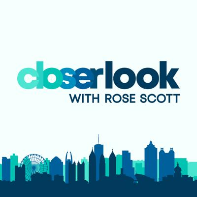 Closer Look with Rose Scott