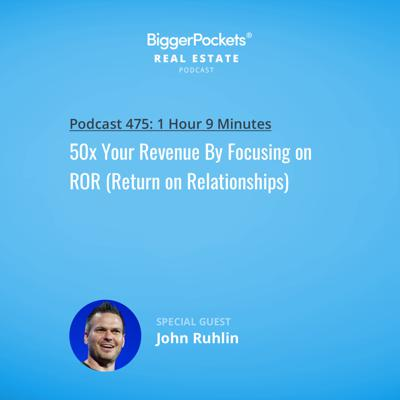 Cover art for 475: 50x Your Revenue By Focusing on ROR (Return on Relationships) with John Ruhlin