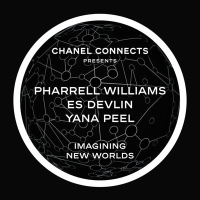 Cover art for CHANEL Connects - Pharrell Williams, Es Devlin & Yana Peel : Imagining New Worlds
