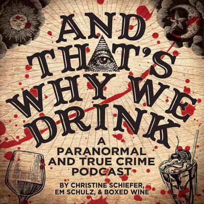 Murder and the paranormal finally meet! Grab your wine and milkshakes and join us every Sunday for some chilling ghost stories and downright terrifying true crime stories. The world's a scary place. And that's why we drink!