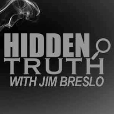 Hidden Truth Show with Jim Breslo