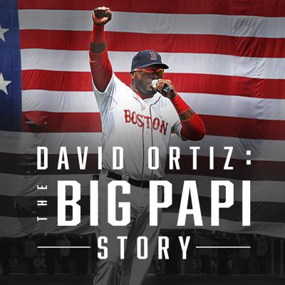 David Ortiz: The Big Papi Story