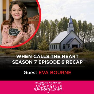 Cover art for When Calls The Heart Season 7, Episode 6 Recap with Guest Eva Bourne
