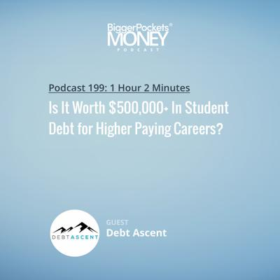 Cover art for 199: Is It Worth $500,000+ In Student Debt for Higher Paying Careers?