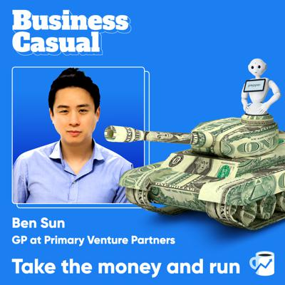 Cover art for Take the money and run: Ben Sun on venture capital