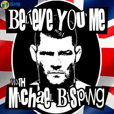 For the past two years, UFC middleweight Champion, Michael Bisping, and stand up comedian, Luis J. Gomez, have hosted a show together on satellite radio. Now they bring their brand of brash, comedic MMA commentary to the podcast world! Believe You Me is a weekly show that gives you a behind the scenes look at the career and life of a UFC champion. Bisping along with his co-host, Gomez, break down MMA news, pop culture stories, and talk parenting, philosophy, and life in general. Believe You Me is FOR ADULTS ONLY! Follow us on twitter and Instagram: @BYMPod. The newest 15 episodes are always free, but if you want access to all the archives, listen live, chat live, access to the forums, and get the show before it comes out everywhere else - you can subscribe now at gasdigitalnetwork.com and use the code BYM to save 15% on the entire network.