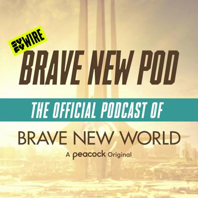 Brave New Pod: The Official Podcast of Brave New World