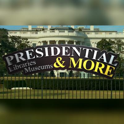 Presidential Libraries, Museums, and More