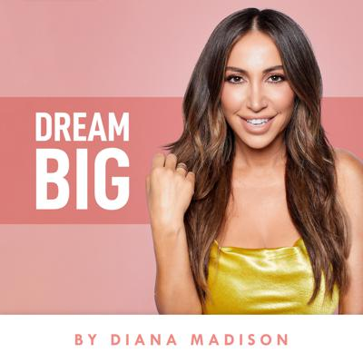 Dream Big by Diana Madison