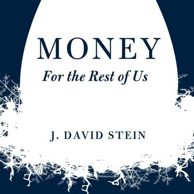 A personal finance and investing podcast on money, how it works, how to invest it and how to live without worrying about it. J. David Stein is a former Chief Investment Strategist and money manager. For close to two decades, he has been teaching individuals and institutions how to invest and handle their finances in ways that are simple to understand. More info at moneyfortherestofus.com