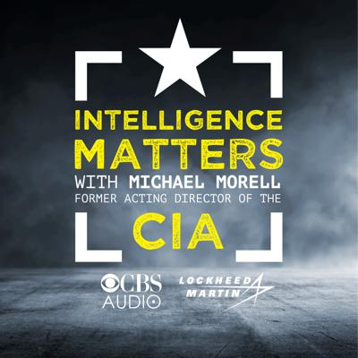 "In Intelligence Matters, former acting Director of the CIA Michael Morell, speaks with top leaders of the U.S. intelligence community as they reflect on their life, career and the critical roles they play in shaping national security policies. As a central figure in the most significant U.S. counter-terror efforts of the past two decades and a former CIA intelligence analyst, Morell is uniquely skilled at taking industry leading knowledge to make connections that provide deep insight into complex security events – helping decode intelligence officials' key priorities and providing perspectives on how to achieve national security objectives. Morell is the author of ""The Great War of Our Time"" and a vivid account of the Central Intelligence Agency, a life in secrets, and a war in the shadows."