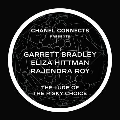 Cover art for CHANEL Connects - Garrett Bradley, Eliza Hittman & Rajendra Roy : The Lure of the Risky Choice