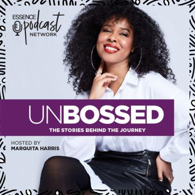 "Stories from the extraordinary. Get inspired with UnBossed. ESSENCE's ""UnBossed"" is a podcast that shares the stories behind the journeys of remarkable women. Host, Marquita Harris (ESSENCE's Senior Editor of Work and Money) dives into the professional and personal lives of thought leaders, entrepreneurs, self-starters and beyond. Let's talk about it - money, ambition, careers, entrepreneurship, debt and more. Join the conversation #unbossedpodcast"