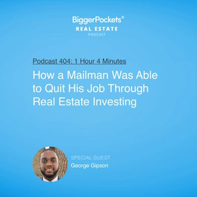 Cover art for 404: How a Mailman Was Able to Quit His Job Through Real Estate Investing with George Gipson