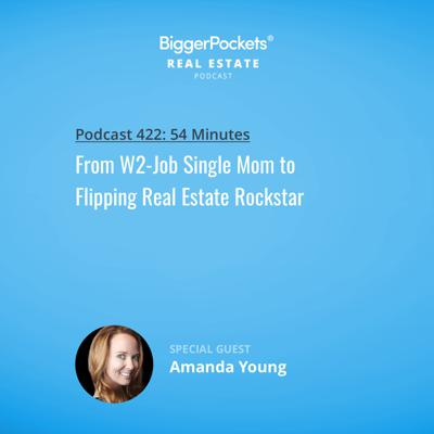 Cover art for 422: From W2-Job Single Mom to Flipping Real Estate Rockstar with Amanda Young