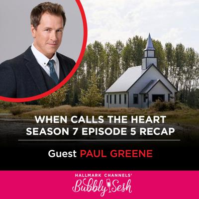 Cover art for When Calls the Heart Season 7, Episode 5 Recap with Guest, Paul Greene, Actor