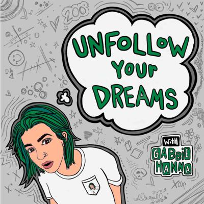 Writer/Musician/YouTuber Gabbie Hanna and her cohost discuss the latest life events and take fan questions, while she unfollows her dreams.