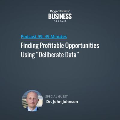 """Cover art for 99: Finding Profitable Opportunities Using """"Deliberate Data"""" with Dr. John Johnson"""