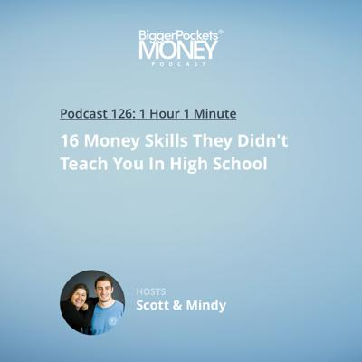 Cover art for 126: 16 Money Skills They Didn't Teach You In High School with Scott & Mindy