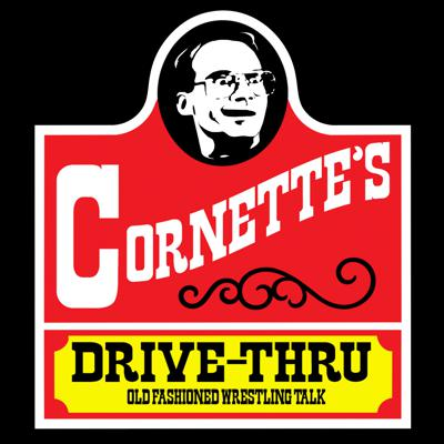 Pull up to Jim Cornette's Drive Thru and get served a super-sized wrestling only podcast with your questions being answered by the Louisville Slugger himself!