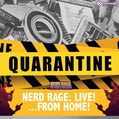Cover art for Nerd Rage Live: From Home!