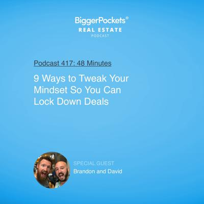 Cover art for 417: 9 Ways to Tweak Your Mindset So You Can Lock Down Deals with Brandon and David