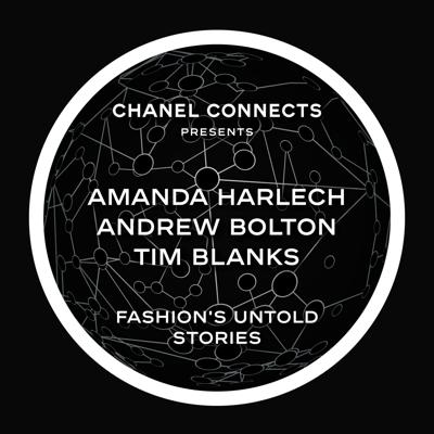 Cover art for CHANEL Connects - Amanda Harlech, Andrew Bolton & Tim Blanks: Fashion's Untold Stories