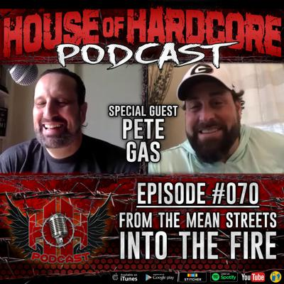 Cover art for Episode #070 - From The Mean Streets Into The Fire with Pete Gas