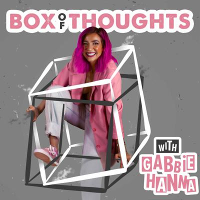 Writer/Musician/YouTuber Gabbie Hanna is joined by cohost Irene Walton to discuss the latest life events, take fan questions, and open her Box of Thoughts.