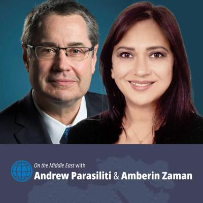 On the Middle East with Andrew Parasiliti and Amberin Zaman, an Al-Monitor Podcast