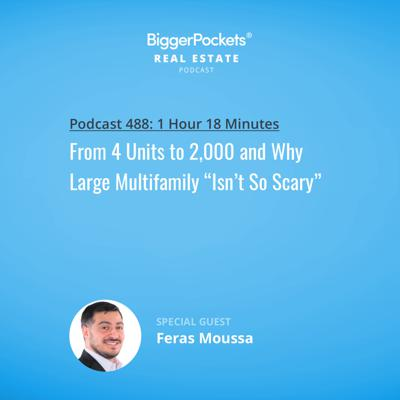"""Cover art for 488: From 4 Units to 2,000 and Why Large Multifamily """"Isn't So Scary"""""""