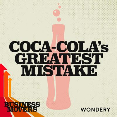 Cover art for Coca-Cola's Greatest Mistake | Agent of Change | 2