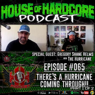 Cover art for Episode #065 - There's A Hurricane Coming Through [Part 1] with Shane Helms aka Hurricane Helms