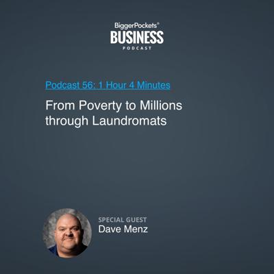 Cover art for 56: From Poverty to Millions Through Laundromats with Dave Menz