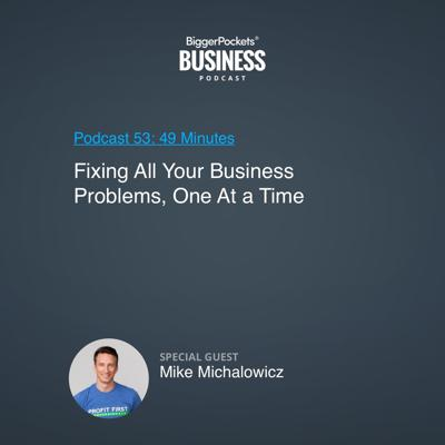 Cover art for 53: Fixing All Your Business Problems, One at a Time with Mike Michalowicz