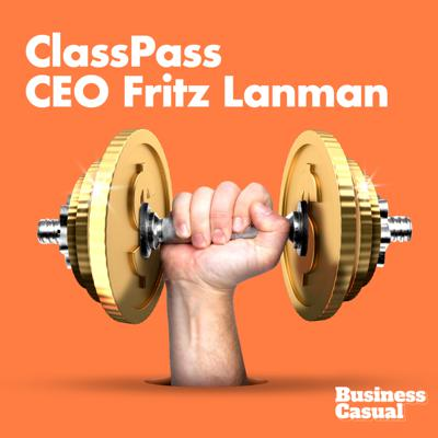 Cover art for ClassPass CEO on the Dos and Don'ts of Changing Business Models