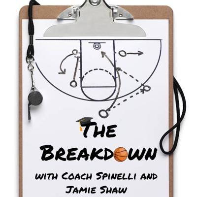 The Breakdown with Coach Spinelli and Jamie Shaw